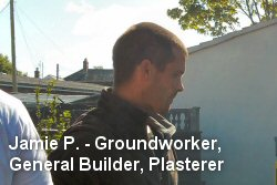Jamie P. - Groundworker, General Builder, Plasterer