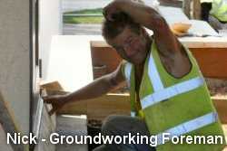 Nick - Groundworking Foreman